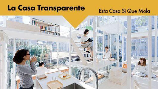 Esta casa sí que mola: La casa transparente